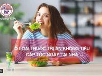 5 loại thuốc trị ăn không tiêu cấp tốc ngay tại nhà